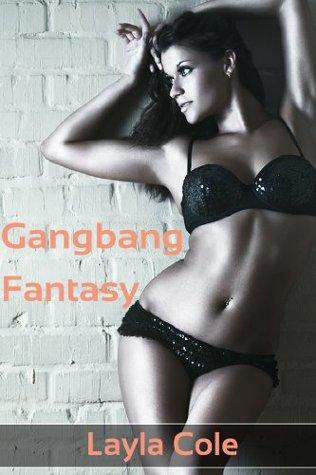 Gangbang Fantasy  by  Layla Cole