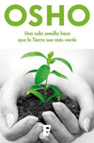 Un sola semilla hace que la Tierra sea más verde Osho