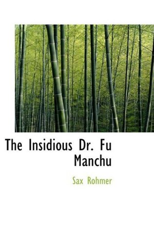 The Insidious Dr. Fu Manchu [with Biographical Introduction] Sax Rohmer