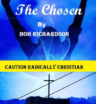 The Chosen  by  Bob Richardson