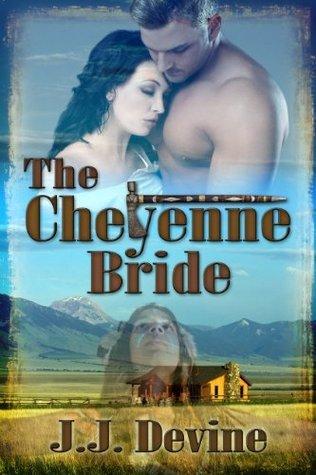 The Cheyenne Bride J.J. Devine