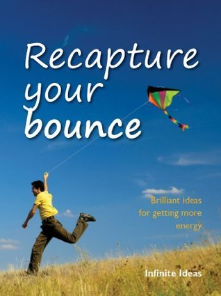 Recapture your bounce  by  Infinite Ideas