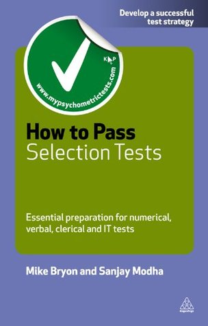 How to Pass Selection Tests: Essential Preparation for Numerical Verbal Clerical and IT Tests (Testing Series) Mike Bryon
