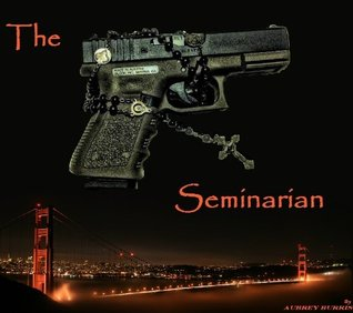 The Seminarian  by  Aubrey Burris