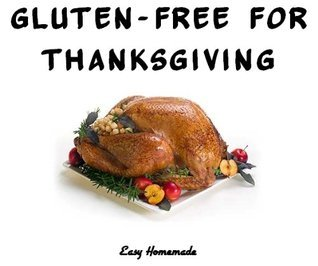 Gluten-Free For Thanksgiving  by  Easy Homemade