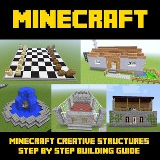 Minecraft Structure Blueprints: Amazing Minecraft Structures to Create - A Step-By-Step Building Guide: Book1 Mark Mulle