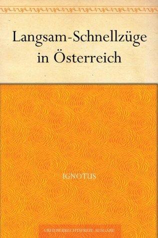 Langsam-Schnellzüge in Österreich  by  Ignotus