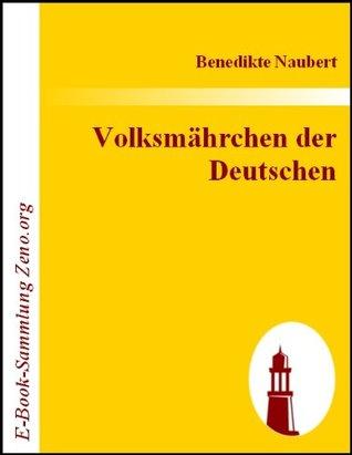 Volksmährchen der Deutschen  by  Benedikte Naubert
