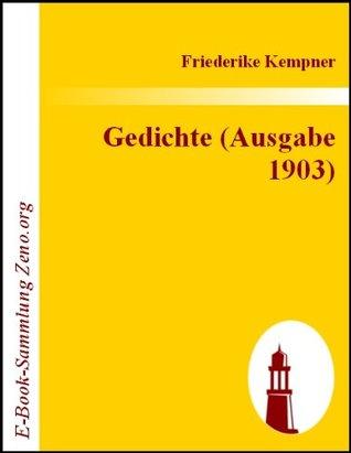 Gedichte (Ausgabe 1903) (German Edition)  by  Friederike Kempner