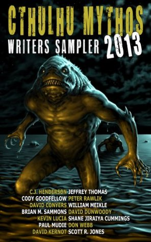 Cthulhu Mythos Writers Sampler 2013  by  David Conyers