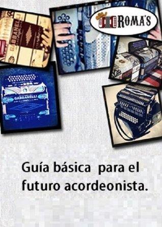 Guía básica para el futuro acordeonista. Cesar Ortega