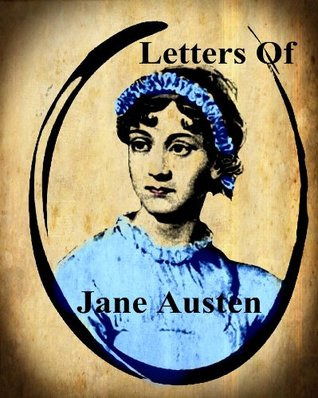 THE LETTERS OF JANE AUSTEN Jane Austen