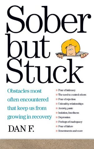 Sober But Stuck  by  Dan F.