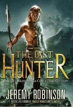 The Last Hunter - Collected Edition  by  Jeremy Robinson