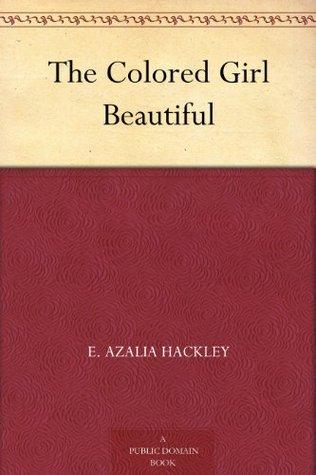 The Colored Girl Beautiful E. Azalia Hackley