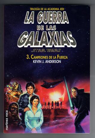 Campeones de la Fuerza (Trilogía de la Academia Jedi, #3) Kevin J. Anderson