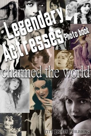 Legendary Actresses Photo book  by  City Lights Publishing
