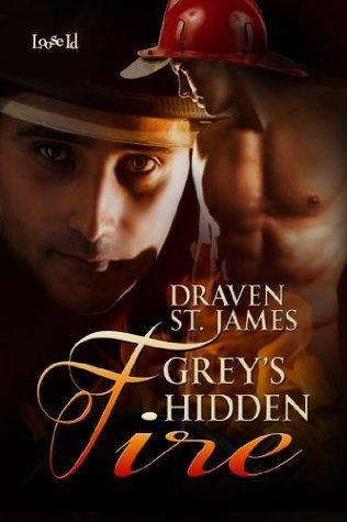 Greys Hidden Fire  by  Draven St. James