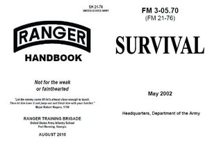 Survival Manual US Army 2002 and U.S. Army Ranger Handbook 2010, Combined, Plus 500 free US military manuals and US Army field manuals United States Army Infantry School