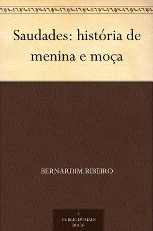 Saudades: história de menina e moça  by  Bernardim Ribeiro