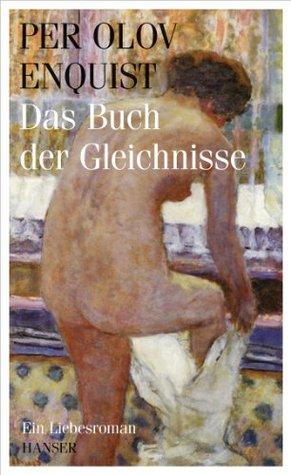 Das Buch der Gleichnisse: Ein Liebesroman  by  Per Olov Enquist