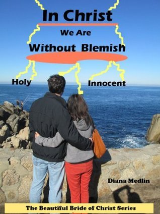 In Christ we are Without Blemish Diana Medlin