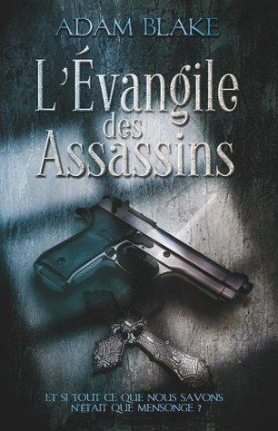 LEvangile des Assassins Adam Blake