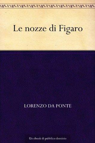 Le nozze di Figaro Lorenzo Da Ponte