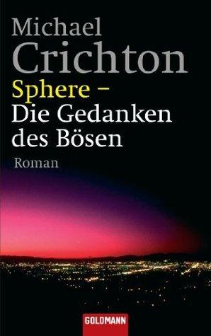 Sphere - Die Gedanken des Bösen Michael Crichton