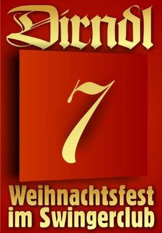 7. Türchen: Männergespräche (Sexy Adventskalender - Weihnachtsfest im Swingerclub)  by  Florella Sander