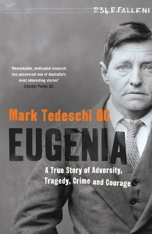 Eugenia: A True Story of Adversity, Tragedy, Crime and Courage Mark Tedeschi