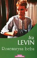 Rosemaryna beba Ira Levin