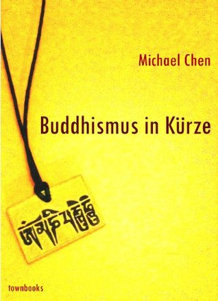 Buddhismus in Kürze Michael Chen