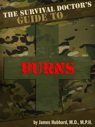 The Survival Doctors Guide to Burns James   Hubbard