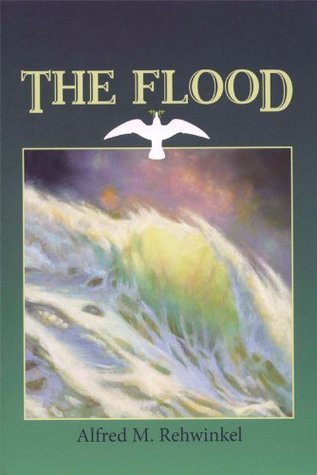 The Flood: In the Light of the Bible, Geology, and Archaeology (Gr 9-10 1951 1957)  by  Alfred M. Rehwinkel