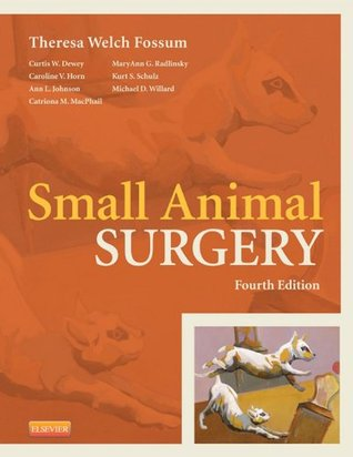 Small Animal Surgery - Pageburst on VitalSource Theresa Welch Fossum