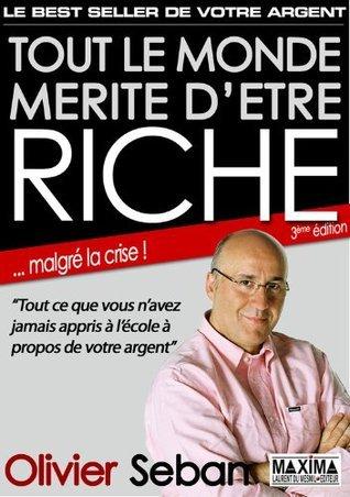 Tout le monde mérite dêtre riche  by  Olivier Seban