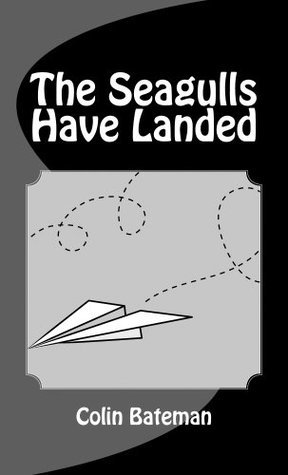 The Seagulls Have Landed (Eddie and the Gang with No Name)  by  Colin Bateman