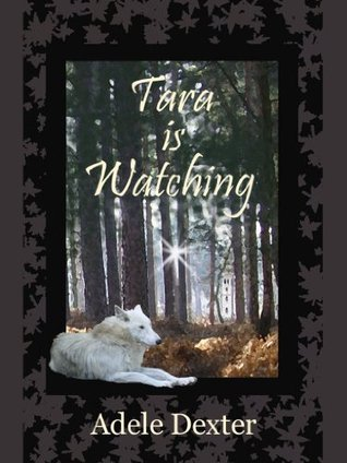 Tara Is Watching (Book 1 of The Time Flies Trilogy)  by  Adele Dexter