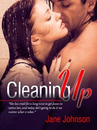 Cleaning Up  by  Jane Johnson