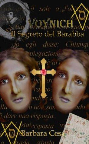 Voynich. Il Segreto del Barabba il gemello di Gesú (in promozione!)  by  Barbara Cesa