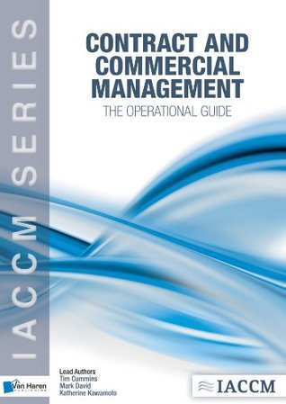 Contract and Commercial Management - The Operational Guide (IACCM Series. Business Management) International Association for C Management(IACCM)