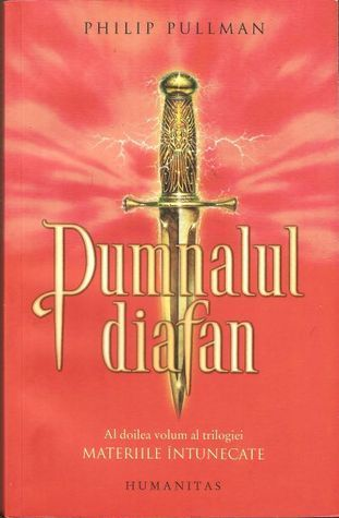 Pumnalul diafan (Materiile intunecate, #2)  by  Philip Pullman