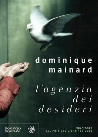 Lagenzia dei desideri  by  Dominique Mainard