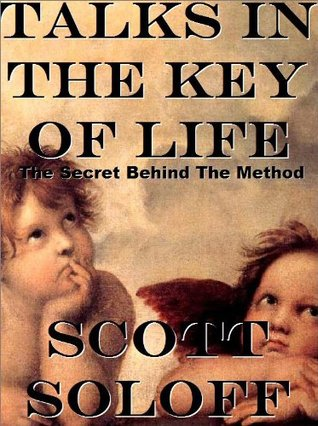 Talks In The Key Of Life - The Secret Behind The Method (Law Of Attraction Series) Scott Soloff
