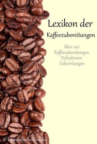 Lexikon der Kaffeezubereitungen  by  Frank Massholder