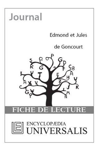 Journal dEdmond et Jules de Goncourt (Fiche de lecture Universalis) Encyclopædia Universalis