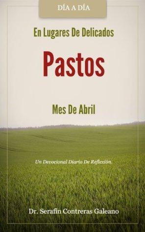 En Lugares De Delicados Pastos. Abril Serafin Contreras