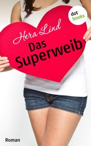 Das Superweib: Roman  by  Hera Lind