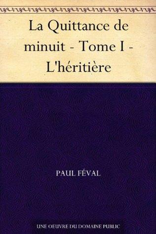 La Quittance de minuit - Tome I - Lhéritière Paul Féval